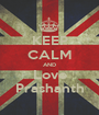 KEEP CALM AND Love Prashanth - Personalised Poster A1 size