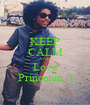 KEEP CALM AND Love Princeton :) - Personalised Poster A1 size