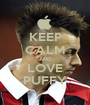 KEEP CALM AND LOVE PUFFY - Personalised Poster A1 size