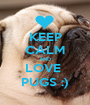 KEEP CALM AND LOVE  PUGS :) - Personalised Poster A1 size
