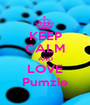 KEEP CALM AND LOVE Pumzie - Personalised Poster A1 size