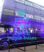 KEEP CALM AND LOVE purple buses - Personalised Poster A1 size