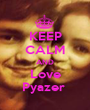 KEEP CALM AND Love Pyazer  - Personalised Poster A1 size