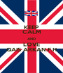 KEEP CALM AND LOVE QAIS ARKAN.F.H - Personalised Poster A1 size
