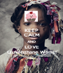 KEEP CALM AND LOVE Quvenzhane Wallis! - Personalised Poster A1 size