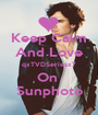 Keep Calm And Love qxTVDSeriesx7 On  Sunphoto - Personalised Poster A1 size