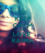KEEP CALM AND LOVE  RAIMA - Personalised Poster A1 size