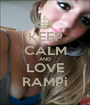 KEEP CALM AND LOVE RAMPi - Personalised Poster A1 size