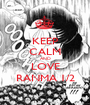 KEEP CALM AND LOVE RANMA 1/2 - Personalised Poster A1 size