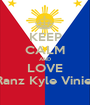 KEEP CALM AND LOVE Ranz Kyle Viniel - Personalised Poster A1 size