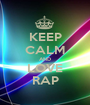 KEEP CALM AND LOVE RAP - Personalised Poster A1 size