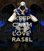 KEEP CALM AND LOVE  RASEL - Personalised Poster A1 size