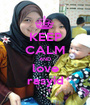 KEEP CALM AND love rasyid - Personalised Poster A1 size
