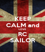 KEEP CALM and LOVE RC SAILOR - Personalised Poster A1 size