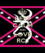 KEEP CALM AND LOVE RCJ - Personalised Poster A1 size