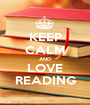 KEEP CALM AND LOVE READING - Personalised Poster A1 size