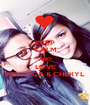 KEEP CALM AND LOVE REBECCA & CHERYL - Personalised Poster A1 size