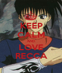 KEEP CALM AND LOVE RECCA - Personalised Poster A1 size