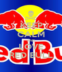 KEEP CALM AND LOVE RED BULL - Personalised Poster A1 size