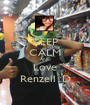 KEEP CALM AND Love Renzell :D - Personalised Poster A1 size
