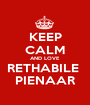 KEEP CALM AND LOVE RETHABILE  PIENAAR - Personalised Poster A1 size