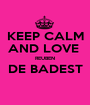 KEEP CALM AND LOVE  REUBEN DE BADEST  - Personalised Poster A1 size