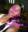 KEEP CALM AND LOVE  rhea mae  - Personalised Poster A1 size
