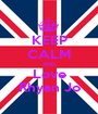 KEEP CALM AND Love Rhyan Jo - Personalised Poster A1 size