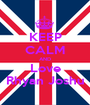 KEEP CALM AND Love Rhyan Joshu - Personalised Poster A1 size