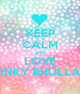 """KEEP CALM AND LOVE  """" RINKY BHULLAR """"  - Personalised Poster A1 size"""