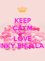 KEEP CALM AND LOVE RINKY BHULLAR  - Personalised Poster A1 size