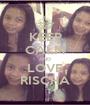 KEEP CALM AND LOVE RISCHA - Personalised Poster A1 size