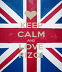 KEEP CALM AND LOVE RIZQI - Personalised Poster A1 size