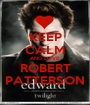 KEEP CALM AND LOVE ROBERT PATTERSON - Personalised Poster A1 size