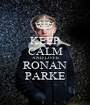 KEEP CALM AND LOVE RONAN PARKE - Personalised Poster A1 size