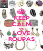 KEEP CALM AND LOVE ROUPAS - Personalised Poster A1 size
