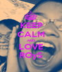 KEEP CALM AND LOVE ROyS - Personalised Poster A1 size