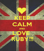 KEEP CALM AND LOVE  RUBY!!! - Personalised Poster A1 size