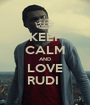 KEEP CALM AND LOVE RUDI  - Personalised Poster A1 size