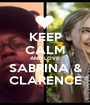 KEEP CALM AND LOVE SABRINA & CLARENCE - Personalised Poster A1 size