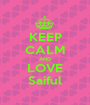 KEEP CALM AND LOVE Saiful - Personalised Poster A1 size