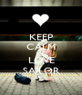 KEEP CALM AND LOVE SAILOR - Personalised Poster A1 size