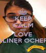 KEEP CALM AND LOVE SALINER OCHERA - Personalised Poster A1 size