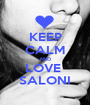 KEEP CALM AND LOVE   SALONI  - Personalised Poster A1 size