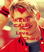 KEEP CALM AND Love  Sam / Chord  - Personalised Poster A1 size