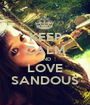 KEEP CALM AND LOVE SANDOUS - Personalised Poster A1 size