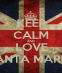 KEEP CALM AND LOVE SANTA MARIA - Personalised Poster A1 size