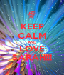 KEEP CALM AND LOVE SARAH!!! - Personalised Poster A1 size