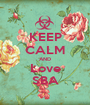 KEEP CALM AND Love SBA - Personalised Poster A1 size