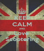 KEEP CALM AND Love  Scootering - Personalised Poster A1 size